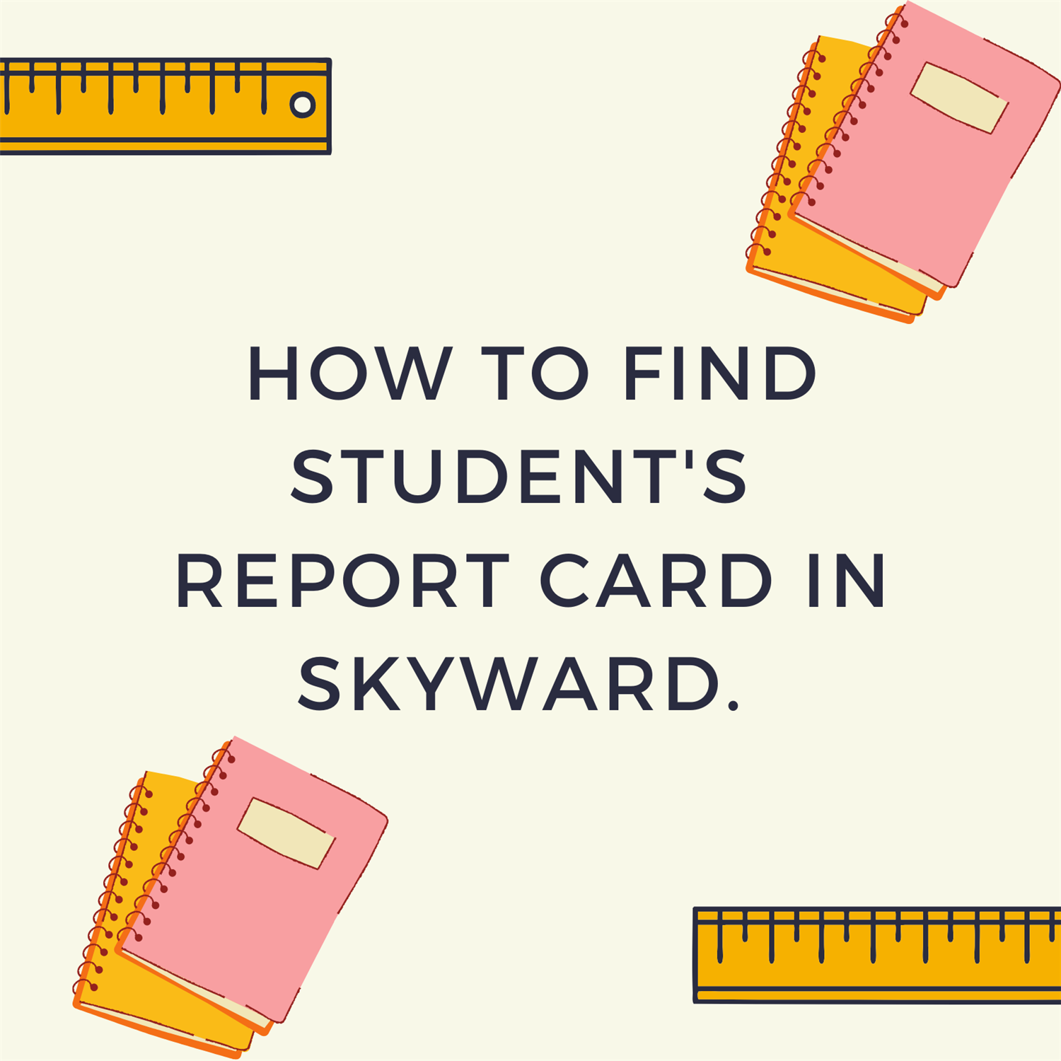 How To Find Your Students Report Card on Skyward